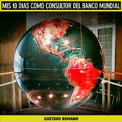 Mis 10 días como consultor del Banco Mundial- gustavo romano